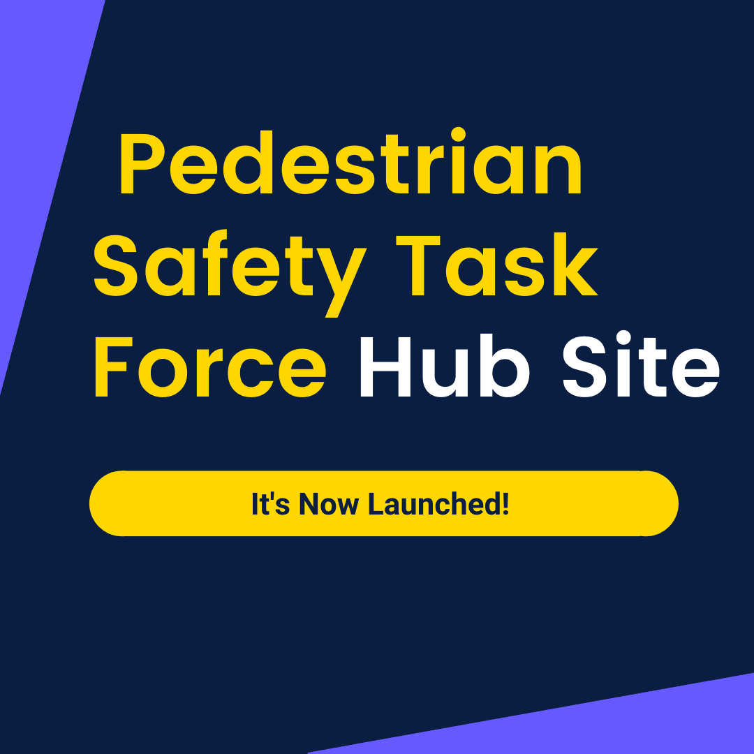 Pedestrian Safety Task Force Hub Site Opens in new window
